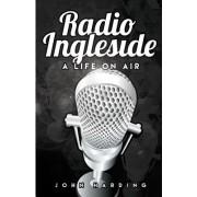 Radio Ingleside; A Life on Air