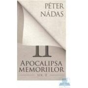 Apocalipsa memoriilor vol 2 - Peter Nadas