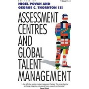 Assessment Centres and Global Talent Management by George C. Thornton