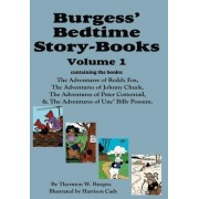 Burgess' Bedtime Story-Books, Vol. 1 by Thornton W Burgess