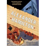 Alexander Hamilton: The Graphic History of an American Founding Father, Paperback