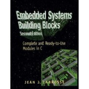 Embedded Systems Building Blocks by Jean J. Labrosse