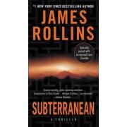 Subterranean by James Rollins