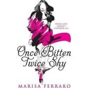 Once Bitten Twice Shy by Marisa Ferraro