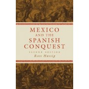 Mexico and the Spanish Conquest by Professor Ross Hassig