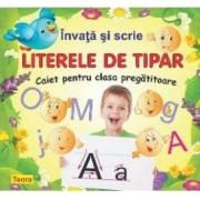 Invata si scrie literele de tipar - Caiet pentru clasa pregatitoare