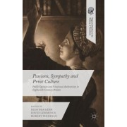 Passions, Sympathy and Print Culture: Public Opinion and Emotional Authenticity in Eighteenth-Century Britain