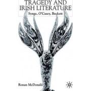 Tragedy and Irish Literature by Ronan McDonald