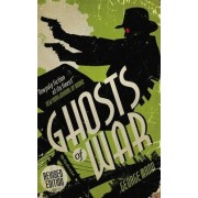 Ghosts of War (a Ghost Novel) by George Mann