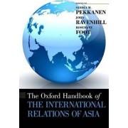 The Oxford Handbook of the International Relations of Asia by Saadia Pekkanen