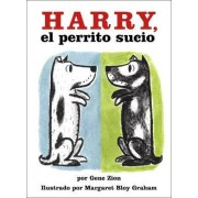 Harry, the Dirty Dog/Harry El Perrito Sucio by Gene Zion