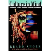 Culture in Mind by Bradd Shore