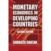 Monetary Economics in Developing Countries by Subrata Ghatak