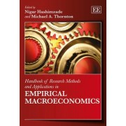 Handbook of Research Methods and Applications in Empirical Macroeconomics by Nigar Hashimzade
