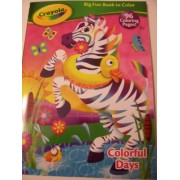 Crayola Big Fun Book To Color ~ Colorful Days (96 Coloring Pages)