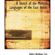 A Sketch of the Modern Languages of the East Indies by Robert Needham Cust