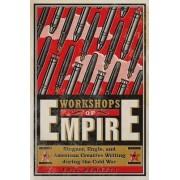 Workshops of Empire by Eric Bennett