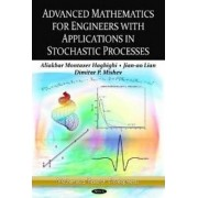 Advanced Mathematics for Engineers with Applications in Stochastic Processes by Aliakbar Montazer Haghighi