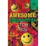 Awesome Crosswords for Kids by Trip Payne