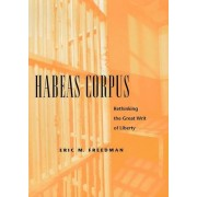 Habeas Corpus by Eric M. Freedman