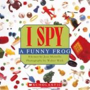 I Spy a Funny Frog by Jean Marzollo