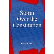 Storm over the Constitution by Harry V. Jaffa