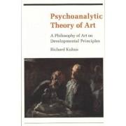 Psychoanalytic Theory of Art by Richard Kuhns