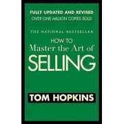 How to Master the Art of Selling by T. Hopkins
