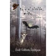 Pito y El Alcalde, Mito: La Verdadera Historia del Chupacabras
