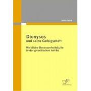 Dionysos Und Seine Gefolgschaft by Judith Behnk