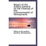 Report of the Auditor General on the Finances of the Commonwealth of Pennsylvania by Office Of the Auditor General