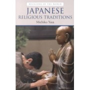 Japanese Religious Traditions by Michiko Yusa