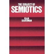 The Subject of Semiotics by Kaja Silverman