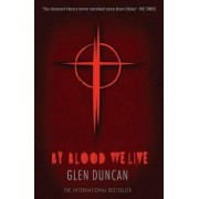 By Blood We Live (The Last Werewolf 3) by Glen Duncan