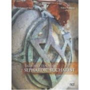 Tales and Traces of Sephardic Bucharest - Anca Tudorancea Ciuciu Felicia Waldman