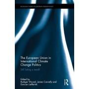 The European Union in International Climate Change Politics by Rudiger Wurzel