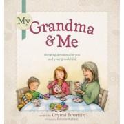 My Grandma & Me by Crystal Bowman