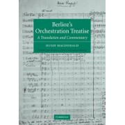 Berlioz's Orchestration Treatise by Hector Berlioz