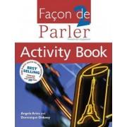 Facon de Parler: Activity Book, Student Book v. 2 by Angela Aries