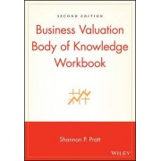 Business Valuation Body of Knowledge: Workbook by Shannon P. Pratt