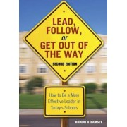 Lead, Follow, or Get Out of the Way by Robert D. Ramsey
