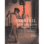 Storyville, New Orleans, Being an Authentic, Illustrated Account of the Notorious Red-Light District by Al Rose