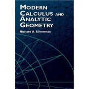 Modern Calculus and Analytic Geometry by Richard A. Silverman