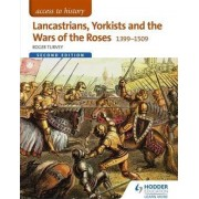 Access to History: Lancastrians, Yorkists and the Wars of the Roses, 1399-1509 by Roger K. Turvey
