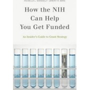How the NIH Can Help You Get Funded by Michelle L. Kienholz