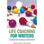 Life Coaching for Writers by Sarah-beth Watkins