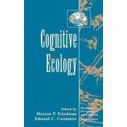Cognitive Ecology by Morton P. Friedman