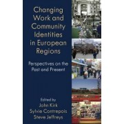 Changing Work and Community Identities in European Regions by John Kirk