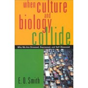 When Culture and Biology Collide by E. O. Smith