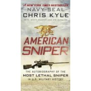 American Sniper: The Autobiography of the Most Lethal Sniper in U.S. Military History by Chris Kyle